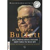 Giá Warren Buffett - Quá Trình Hình Thành Một Nhà Tư Bản Mỹ (Tái Bản)