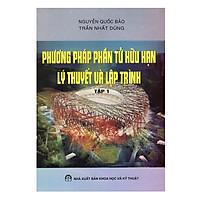 [Download sách] Phương Pháp Phần Tử Hữu Hạn Lý Thuyết Và Lập Trình - Tập 1