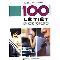 [Download Sách] 100 Lễ Tiết Cần Học Hỏi Trong Cuộc Đời