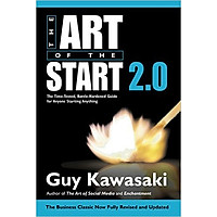 The Art Of the Start 2.0: The Time-Tested, Battle-Hardened Guide For Anyone Starting Anything - Paperback