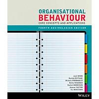 Organisational Behaviour: Core Concepts, 4E