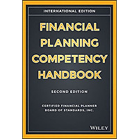 The Financial Planning Competency Handbook, 2E
