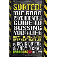 Sorted!: The Good Psychopath's Guide To Bossing Your Life - Paperback