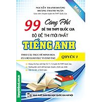 [Download sách] Công Phá 99 Đề Thi THPT Quốc Gia Bộ Đề Thi Mới Nhất Tiếng Anh (Quyển 1)