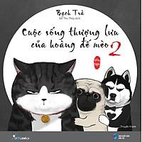 [Download Sách] Cuộc Sống Thượng Lưu Của Hoàng Đế Mèo (Tập 2)
