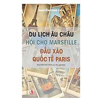 [Download Sách] Du Lịch Âu Châu - Hội Chợ Marseille - Đấu Xảo Quốc Tế Paris