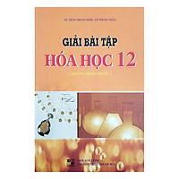 [Download Sách] Giải Bài Tập Hóa Học Lớp 12 (Chương Trình Chuẩn)