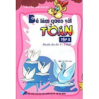 [Download sách] Bé Làm Quen Với Toán (Tập 2) (Dành cho bé 4 - 5 Tuổi)