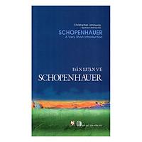[Download Sách] Dẫn Luận Về Schopenhauer