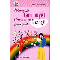 [Download Sách] Những Lời Tâm Huyết Cha Mẹ Nói Với Con Gái