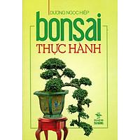 [Download Sách] Bonsai Thực Hành
