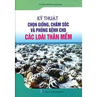 [Download Sách] Kỹ Thuật Trồng, Chăm Sóc Và Trừ Bệnh Cho Các Loài Thân Mềm