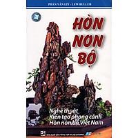 [Download Sách] Hòn Non Bộ - Nghệ Thuật Kiến Tạo Phong Cảnh Hòn Non Bộ Việt Nam