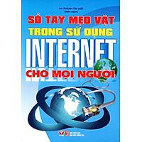 [Download Sách] Sổ Tay Mẹo Vặt Trong Sử Dụng Internet Cho Mọi Người