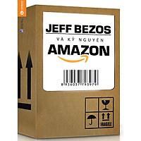 Jeff Bezos Và Kỷ Nguyên Amazon