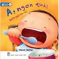 [Download sách] Bé Khỏe Ngoan - A, Ngon Quá!