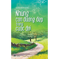 [Download Sách] Những Con Đường Đẹp Trong Cuộc Đời
