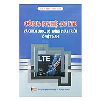 [Download Sách] Công Nghệ 4G LTE Và Chiến Lược, Lộ Trình Phát Triển Ở Việt Nam