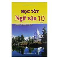 [Download Sách] Học Tốt Ngữ Văn Lớp 10 Tập 2 (Chương Trình Nâng Cao)