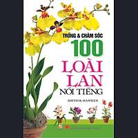 [Download Sách] Trồng Và Chăm Sóc 100 Loài Lan Nổi Tiếng