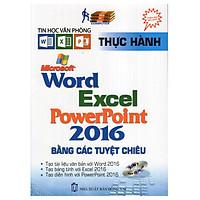 [Download Sách] Thực Hành Microsoft Word - Excel - Powerpoint 2016 Bằng Các Tuyệt Chiêu (Kèm CD)