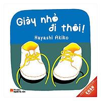[Download Sách] Ehon Nhật Bản - Giày Nhỏ Đi Thôi (Tái Bản)