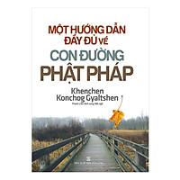 [Download Sách] Một Hướng Dẫn Đầy Đủ Về Con Đường Phật Pháp