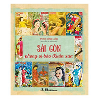 [Download Sách] Sài Gòn Phong Vị Báo Xuân Xưa