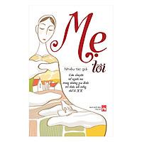 [Download sách] Mẹ Tôi - Câu Chuyện Về Người Mẹ Trong Những Gia Đình Trí Thức Nổi Tiếng Thế Kỉ XX
