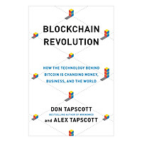[Download Sách] Blockchain Revolution: How The Technology Behind Bitcoin Is Changing Money, Business, And The World