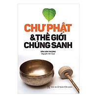 [Download Sách] Chư Phật Và Thế Giới Chúng Sanh