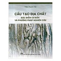 [Download sách] Cấu Tạo Địa Chất Đặc Điểm Cơ Bản Và Phương Pháp Nghiên Cứu