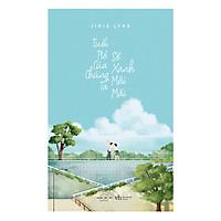 [Download Sách] Tuổi Trẻ Của Chúng Ta Sẽ Xanh Mãi Mãi – Tặng Kèm Bộ Postcard 5 Điều Phải Làm Trước Tuổi 25