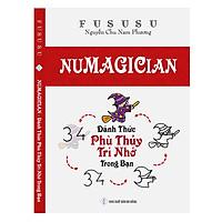 Numagician - Đánh Thức Phù Thủy Trí Nhớ Trong Bạn (Tái Bản 2018) - FuSuSu