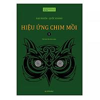 Hiệu ứng chim mồi - Tập 1 (tái bản 2018)