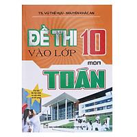 [Download Sách] Đề Thi Vào Lớp 10 Môn Toán