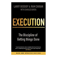 Execution - The Discipline Of Getting Things Done