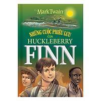 [Download Sách] Những Cuộc Phiêu Lưu Của Huckleberry Finn (Bìa Cứng)