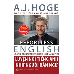 Luyện Nói Tiếng Anh Như Người Bản Ngữ (Tái Bản Kèm DVD Hoặc Dùng App Về 7 Rules Effortless English)
