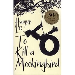 To Kill A Mockingbird (Paperback) - 50th Anniversary Edition