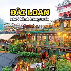 Tour Đài Loan 4N4Đ: Đài Bắc – Đài Trung – Cao Hùng, KH Hàng Tuần Tháng 7, 8, 9, 10, 11, 12