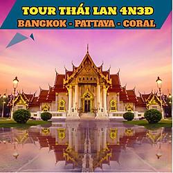 [HOT] Tour Thái Lan 4N3Đ: Bangkok - Pattaya - Coral, Giờ Bay Đẹp, Thứ 7 Hàng Tuần