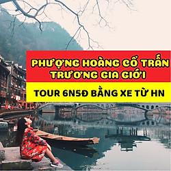 Tour 6N5Đ: Hà Nội - Phượng Hoàng Cổ Trấn - Trương Gia Giới (KH Hàng Tuần - Tháng 6, 7)