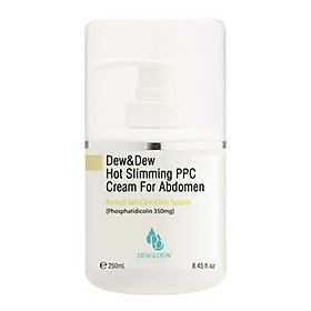 Kem  Đặc Trị Tan Mỡ Bụng Dew&Dew Hot Slimming PPC Cream For Abdomen - DEW&DEW14 - 250ml
