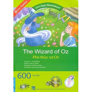The Wizard Of Oz - Văn Học Kinh Điển Dành Cho Thiếu Nhi (Bản Mới 2013)