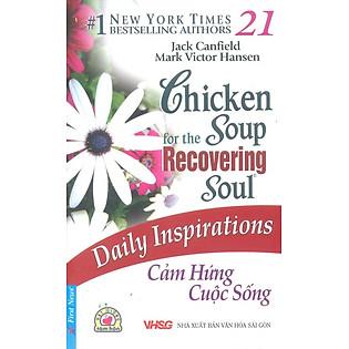 Chicken Soup For The Soul 21 - Cảm Hứng Cuộc Sống (Tái Bản 2013)