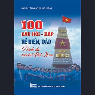 """""""100 Câu Hỏi - Đáp Về Biển, Đảo Dành Cho Tuổi Trẻ Việt Nam"""""""