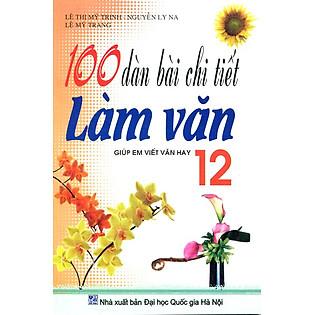 100 Dàn Bài Chi Tiết Làm Văn 12