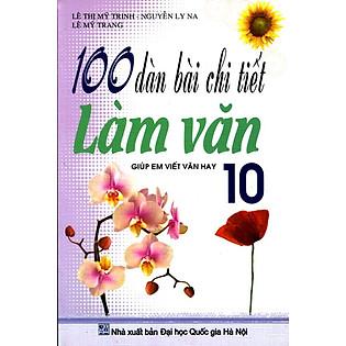 100 Dàn Bài Chi Tiết Làm Văn Lớp 10