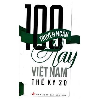 100 Truyện Ngắn Hay Việt Nam Thế Kỷ 20 (Tập 2)